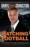 Watching Football Discovering the Game Within the Game 2005 9780762739066 Front Cover