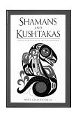 Shamans and Kushtakas North Coast Tales of the Supernatural 2003 9780882404066 Front Cover