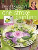 Donna Dewberry's All New Book of One-Stroke Painting 2005 9781581807066 Front Cover
