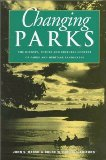 Changing Parks The History, Future and Cultural Context of Parks and Heritage Landscapes 1998 9781896219066 Front Cover