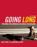 Going Long Training for Triathlon's Ultimate Challenge 2nd 2009 9781934030066 Front Cover