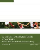 Guide to Service Desk Concepts Service Desk and the IT Infrastructure Library 3rd 2009 9780324785067 Front Cover