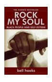 Rock My Soul Black People and Self-Esteem 2004 9780743456067 Front Cover
