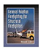 General Aviation Firefighting for Structural Firefighters 1999 9780766804067 Front Cover