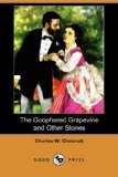 The Goophered Grapevine and Other Stories: 2008 9781409908067 Front Cover