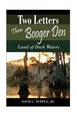 Two Letters Then Booger Den Land of Dark Waters 2002 9781587361067 Front Cover