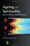 Ageing and Spirituality Across Faiths and Cultures 1st 2010 9781849050067 Front Cover