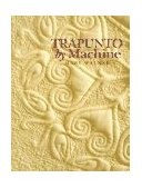 Trapunto by Machine 2010 9781571200068 Front Cover