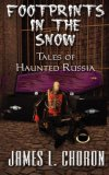 Footprints in the Snow True Stories of Haunted Russia 2007 9781934135068 Front Cover