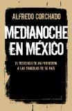 Medianoche en M�xico El Descenso de un Periodista a Las Tinieblas de un Pa�s 2013 9780804171069 Front Cover