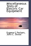 Miscellaneous Tests of Electric Car Equipment 2009 9781110514069 Front Cover