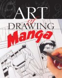 Art of Drawing Manga 1st 2007 9781402747069 Front Cover