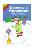 Decorate a Snowman with 35 Stickers 1998 9780486405070 Front Cover