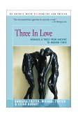 Three in Love Menages a Trois from Ancient to Modern Times 2000 9780595008070 Front Cover