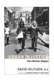 Urban Injustice How Ghettos Happen 1st 2003 9781583226070 Front Cover