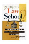 Going to Law School? Everything You Need to Know to Choose and Pursue a Degree in Law 1997 9780471149071 Front Cover
