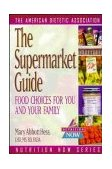 Supermarket Guide Food Choices for You and Your Family 1997 9780471347071 Front Cover