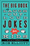 Big Book of Laugh-Out-Loud Jokes for Kids A 3-In-1 Collection 2014 9780800723071 Front Cover