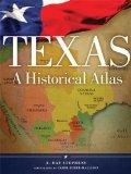 Texas A Historical Atlas 2012 9780806143071 Front Cover
