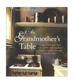 At Grandmother's Table Women Write about Food, Life and the Enduring Bond Between Grandmothers and Granddaughters 2001 9781577491071 Front Cover