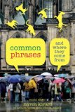 Common Phrases And Where They Come From 2nd 2008 9781599213071 Front Cover