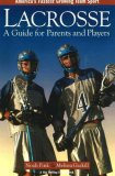 Lacrosse A Guide for Parents and Players 2006 9781932421071 Front Cover