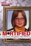 Mortified Real Words. Real People. Real Pathetic 1st 2006 9781416928072 Front Cover