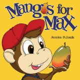 Mangos for Max 2013 9781477602072 Front Cover