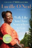 Walk Like You Have Somewhere to Go 2010 9781595553072 Front Cover