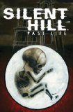 Silent Hill: Past Life Past Life 2011 9781600109072 Front Cover