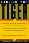 Riding the Tiger How to Outsmart the Computer That Is after Your Job, How Not to Bankrupt Your Organization with Information Management, How Good Clients Get Exceptional Results 1998 9780006385073 Front Cover