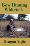 Bow Hunting Whitetails 2007 9780595432073 Front Cover