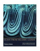 Glass from Islamic Lands 2002 9780500976074 Front Cover