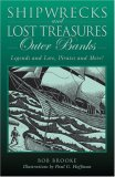 Shipwrecks and Lost Treasures - Outer Banks Legends and Lore, Pirates and More! 2007 9780762745074 Front Cover