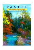 Pastel for the Serious Beginner Basic Lessons in Becoming a Good Painter 1996 9780823039074 Front Cover
