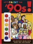 Let's Paint The '90s! 2006 9781594741074 Front Cover