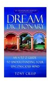 Dream Dictionary An a-To-Z Guide to Understanding Your Unconscious Mind 10th 2002 Anniversary  9780440237075 Front Cover