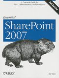 Essential SharePoint 2007 A Practical Guide for Users, Administrators and Developers 1st 2007 Revised  9780596514075 Front Cover