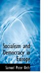 Socialism and Democracy in Europe: 2009 9781103834075 Front Cover