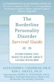 Borderline Personality Disorder Survival Guide Everything You Need to Know about Living with BPD 2007 9781572245075 Front Cover