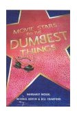 Movie Stars Do the Dumbest Things 1999 9781580631075 Front Cover