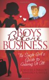 Boys Before Business The Single Girl's Guide to Having It All 2010 9781600377075 Front Cover