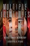 Multiple Identities Migrants, Ethnicity, and Membership 2013 9780253008077 Front Cover
