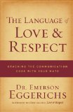 Language of Love and Respect Cracking the Communication Code with Your Mate 1st 2009 9780849948077 Front Cover