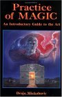 Practice of Magic An Introductory Guide to the Art 1995 9780877288077 Front Cover