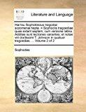 Hai Tou Sophokleous Tragodiai Sozomenai Hepta = Sophoclis Tragoediae Quae Extant Septem; Cum Versione Latina Additae Sunt Lectiones Variantes; et No 2010 9781170834077 Front Cover