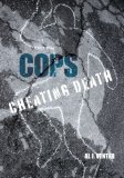 Cops Cheating Death 2007 9781599211077 Front Cover