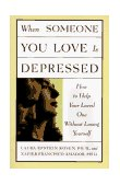 When Someone You Love Is Depressed 1st 1997 9780684834078 Front Cover