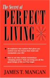 Secret of Perfect Living 2006 9780741436078 Front Cover
