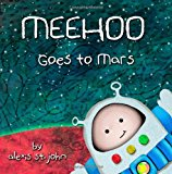 Meehoo Goes to Mars 2013 9781484118078 Front Cover